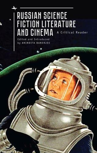 Russian Science Fiction Literature and Cinema: A Critical Reader (Paperback)