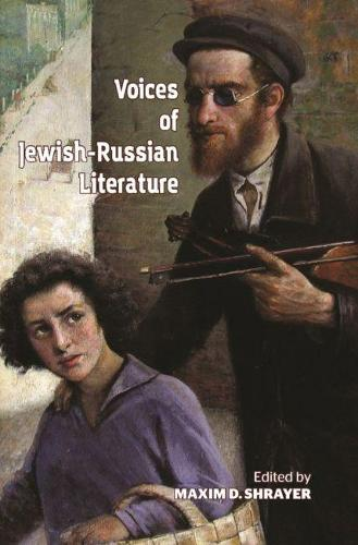 Voices of Jewish-Russian Literature: An Anthology - Jews of Russia & Eastern Europe and Their Legacy (Paperback)