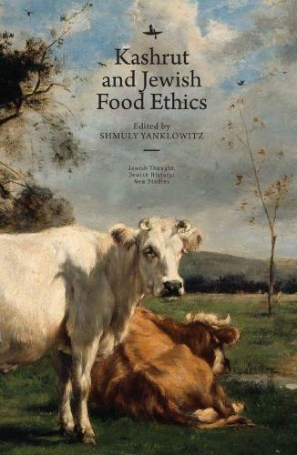 Kashrut & Jewish Food Ethics - Jewish Thought, Jewish History: New Studies (Paperback)