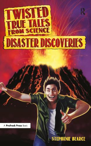 Disaster Discoveries - Twisted True Tales from Science (Paperback)