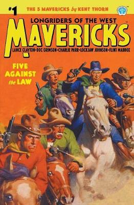 Mavericks #1: Five Against the Law - Mavericks 1 (Paperback)