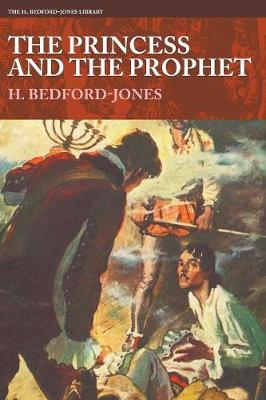 The Princess and the Prophet - H. Bedford-Jones Library (Paperback)