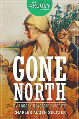 Gone North - Argosy Library 5 (Paperback)