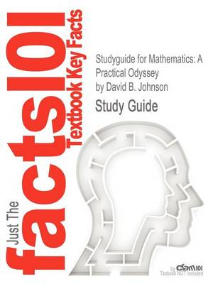 Studyguide for Mathematics: A Practical Odyssey by Johnson, David B., ISBN 9780538495059 (Paperback)
