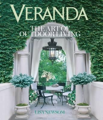 Veranda The Art of Outdoor Living: The Art of Outdoor Living (Hardback)