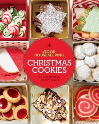 Good Housekeeping Christmas Cookies: 75 Irresistible Holiday Treats (Hardback)