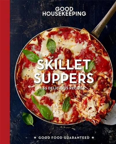 Good Housekeeping Skillet Suppers: 65 Delicious Recipes (Hardback)