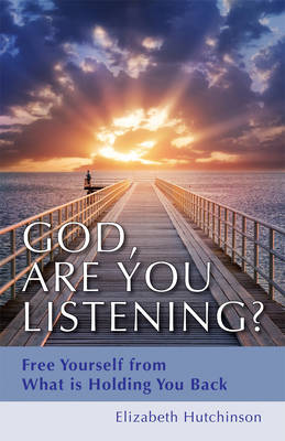 God, are You Listening?: Free Yourself from What is Holding You Back (Paperback)