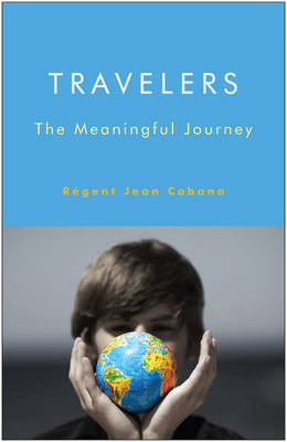Travelers: The Meaningful Journey (Paperback)