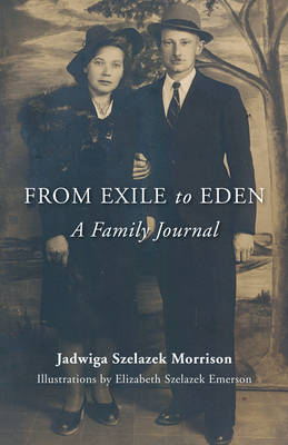 From Exile to Eden: A Family Journal (Paperback)