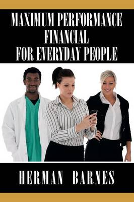 Maximum Performance Financial for Everyday People (Paperback)