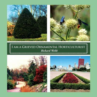 I Am a Grieved Ornamental Horticulturist (Paperback)