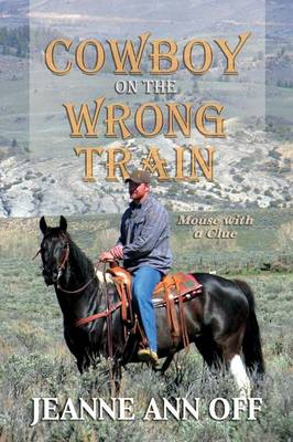 Cowboy on the Wrong Train (Paperback)