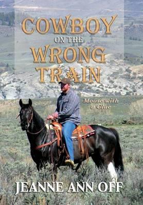 Cowboy on the Wrong Train (Hardback)