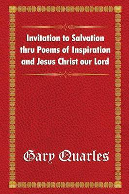 Invitation to Salvation Thru Poems of Inspiration and Jesus Christ Our Lord (Paperback)