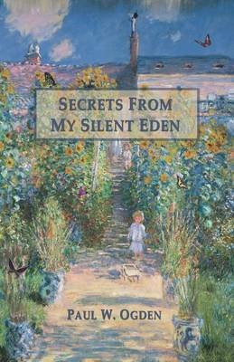 Secrets from My Silent Eden (Paperback)