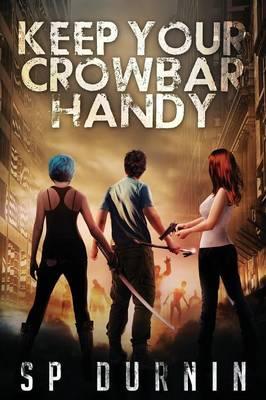 Keep Your Crowbar Handy (Paperback)