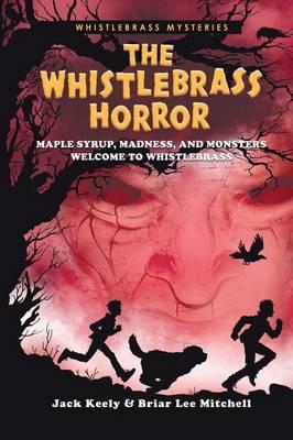 The Whistlebrass Horror - Whistlebrass Mysteries 1 (Paperback)