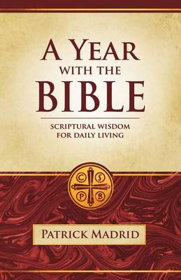 A Year with the Bible: Scriptural Wisdom for Daily Living - Year with (Paperback)