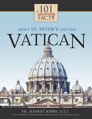 101 Surprising Facts About St. Peter's and the Vatican (Paperback)