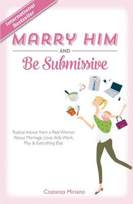 Marry Him and be Submissive (Hardback)