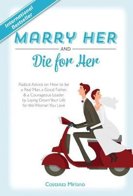 Marry Her and Die for Her (Hardback)