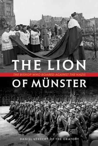 The Lion of Munster: The Bishop Who Roared Against the Nazis (Hardback)