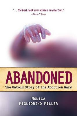 Abandoned: The Untold Story of the Abortion Wars (Paperback)