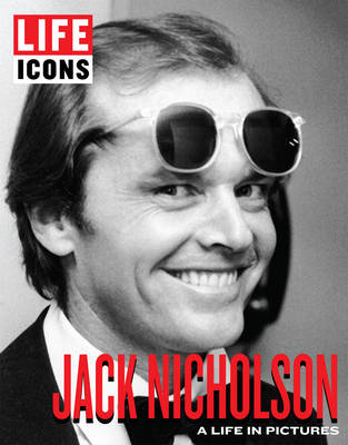 LIFE Icons Jack Nicholson: A Life in Pictures (Hardback)