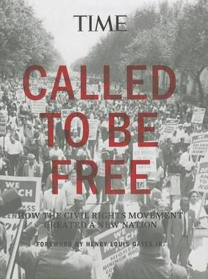 Called to Be Free: How the Civil Rights Movement Created a New Nation (Hardback)