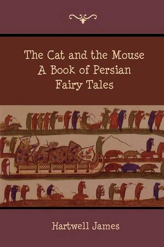 The Cat and the Mouse: A Book of Persian Fairy Tales (Paperback)