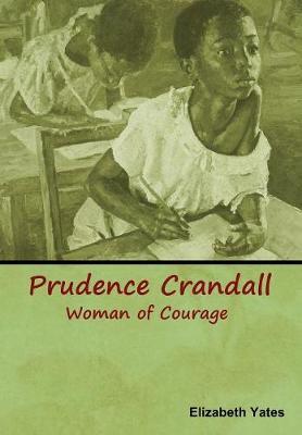 Prudence Crandall, Woman of Courage (Hardback)