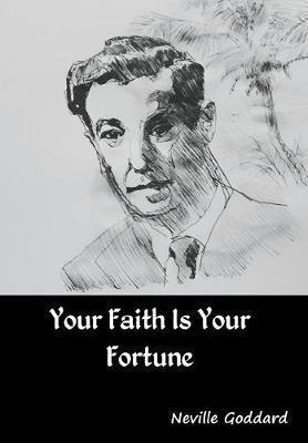 Your Faith Is Your Fortune (Hardback)