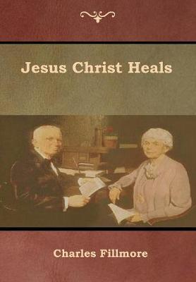 Jesus Christ Heals (Hardback)