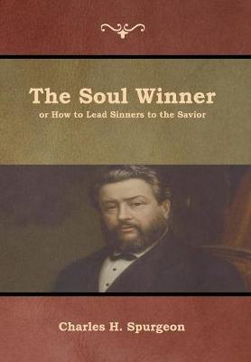 The Soul Winner or How to Lead Sinners to the Savior (Hardback)