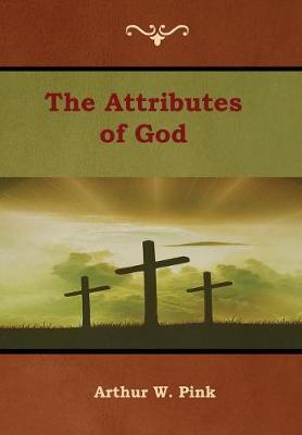 The Attributes of God (Hardback)