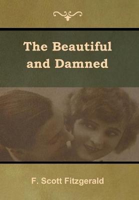 The Beautiful and Damned (Hardback)