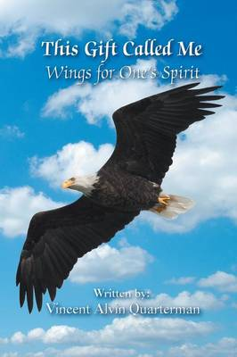 This Gift Called Me: Wings for One's Spirit (Paperback)