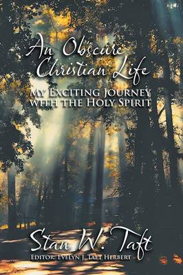 An Obscure Christian Life: My Exciting Journey with the Holy Spirit (Paperback)