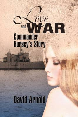 Love and War: Commander Hursey's Story (Paperback)