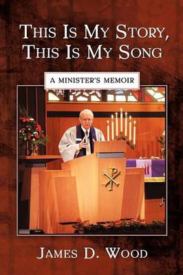 This Is My Story, This Is My Song: A Minister's Memoir (Paperback)