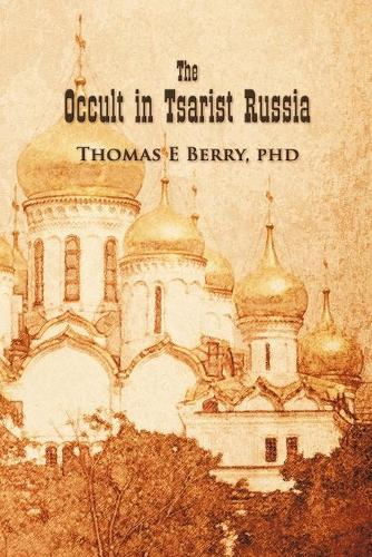 The Occult in Tsarist Russia (Paperback)
