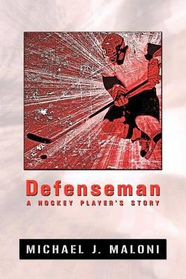 Defenseman: A Hockey Player's Story (Paperback)