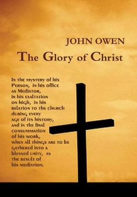 The Glory of Christ (Hardback)