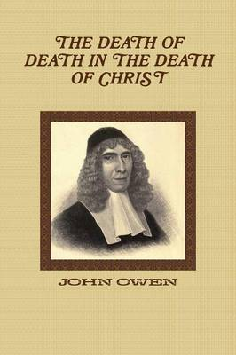 The Death of Death in the Death of Christ (Paperback)