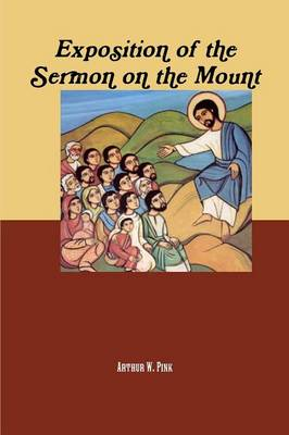 Exposition of the Sermon on the Mount (Paperback)