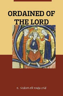 Ordained of the Lord (Paperback)