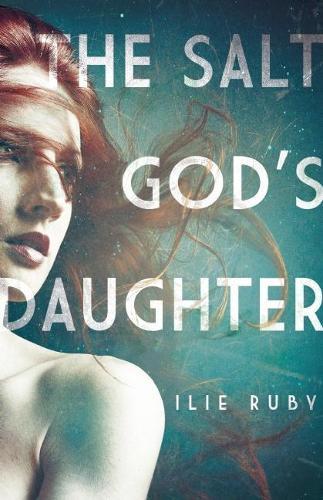 The Salt God's Daughter (Hardback)