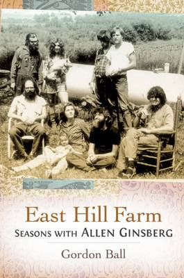 Easthill Farm: Seasons With Allen Ginsberg (Paperback)