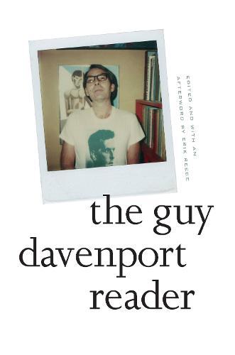 The Guy Davenport Reader (Hardback)